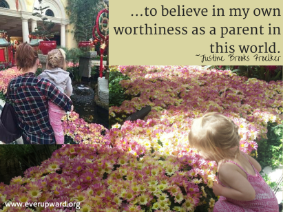 to believe in my own worthiness as a