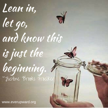 Lean in, let go, and trustmy ever