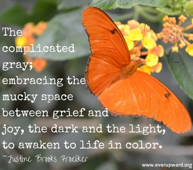 The complicated gray; embracing the mucky space between grief and joy, the dark and the light, to awaken to life in color