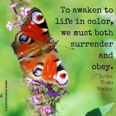 To awaken tolife in color, we must bothsurrenderandobey.