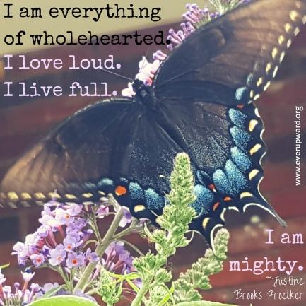 I am everythingof wholehearted.