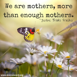 we-are-mothers-more-than-enough-mothers
